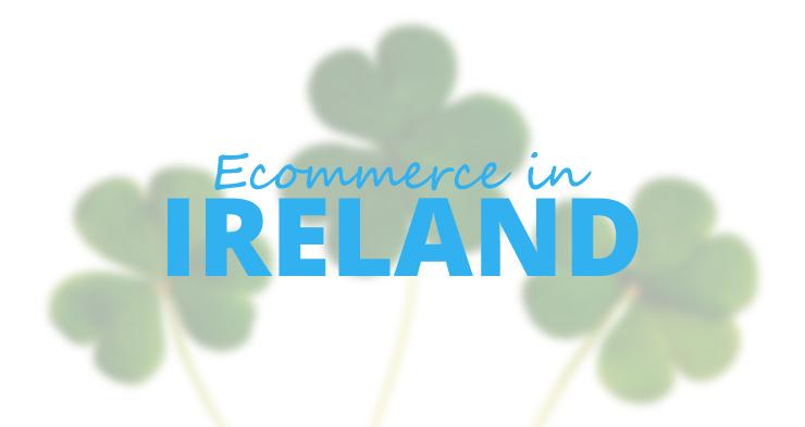 Ecommerce in Ireland