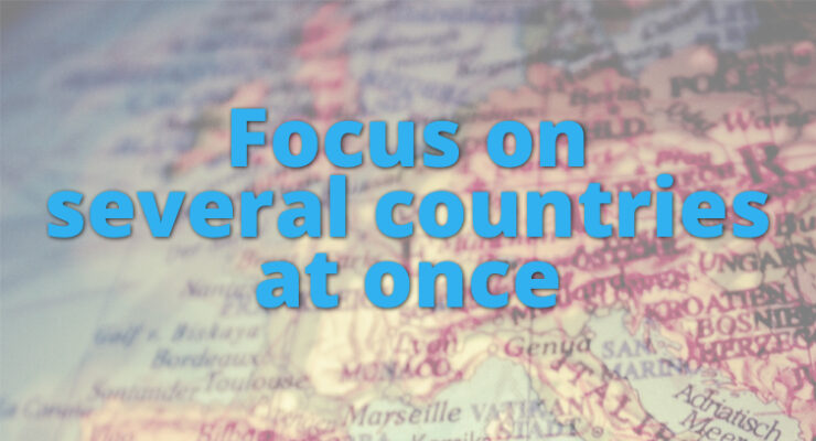 Focus on several countries as once