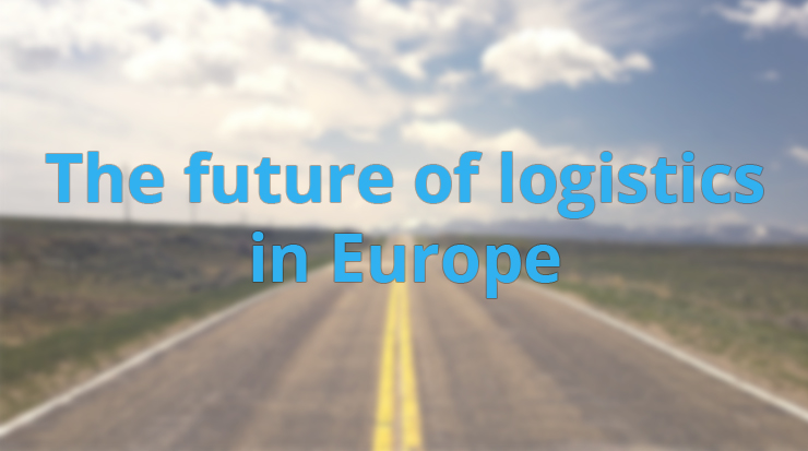 The future of logistics in Europe