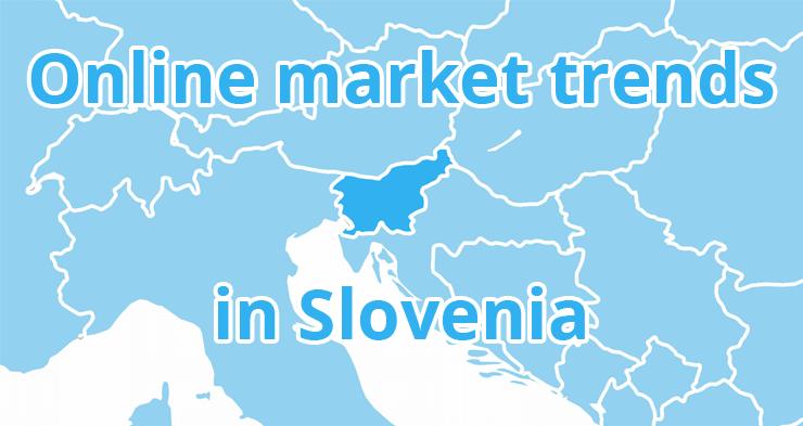 Online market trends in Slovenia