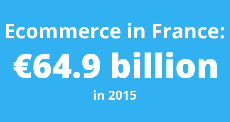 Ecommerce in France was worth €65 billion in 2015