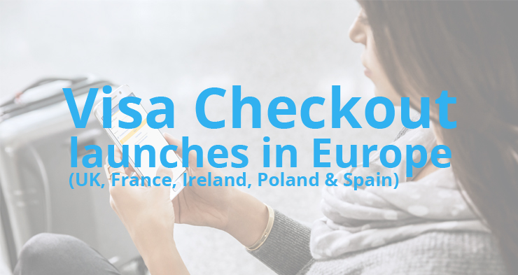 Visa Checkout to launch across Europe