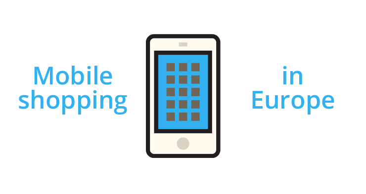 Mobile shopping behaviors in Europe