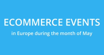 May: ecommerce events in Europe