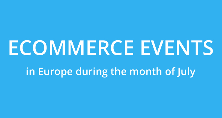 July: ecommerce events in Europe