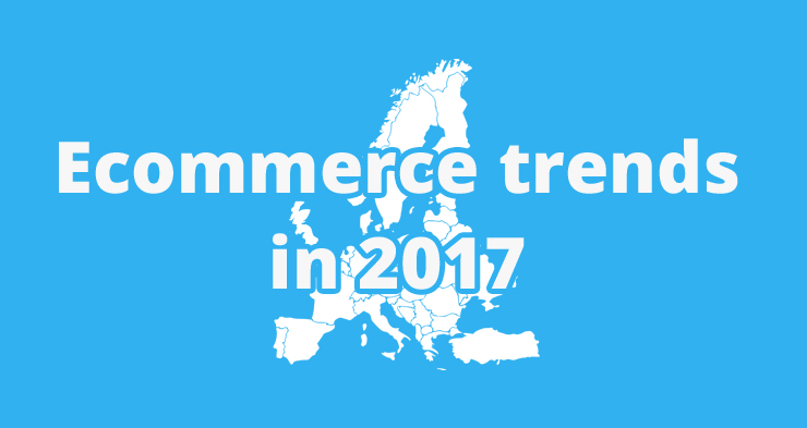 The key ecommerce trends in 2017