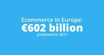 Ecommerce in Europe: €602 billion in 2017