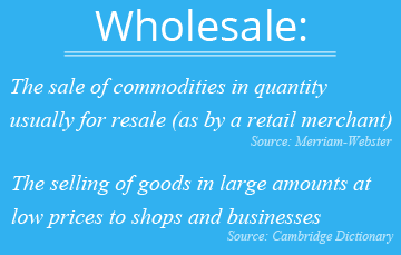 What is wholesale? Here's the definition
